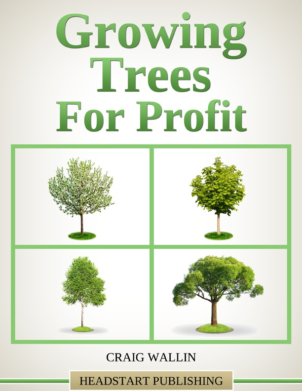 Growing Trees for Profit